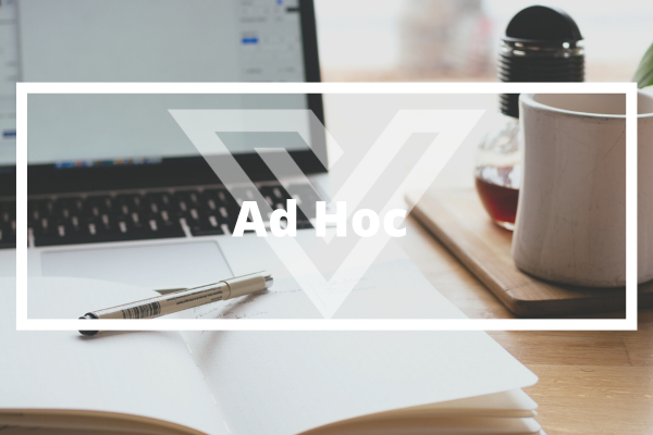 Ad Hoc - Vision One Glossary