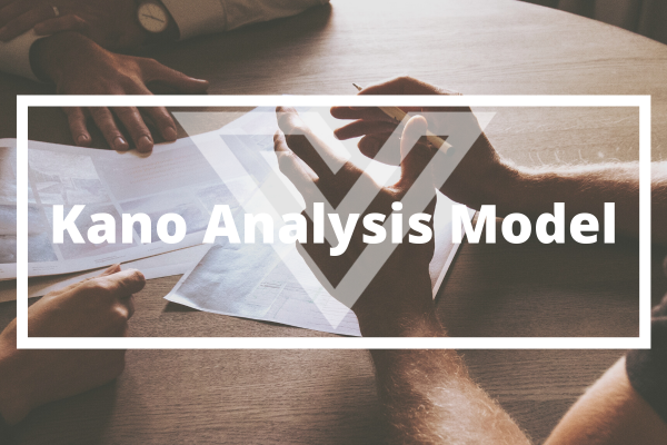 Kano Analysis Model - Vision One Glossary