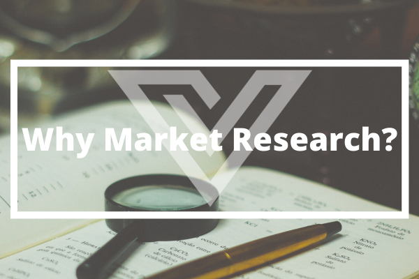 Why Market Research - Vision One Glossary